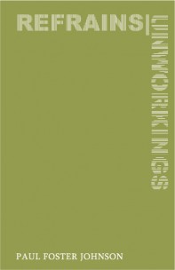 Refrains / Unworkings by Paul Foster Johnson