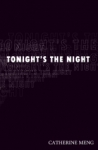 Tonight's the Night by Catherine Meng